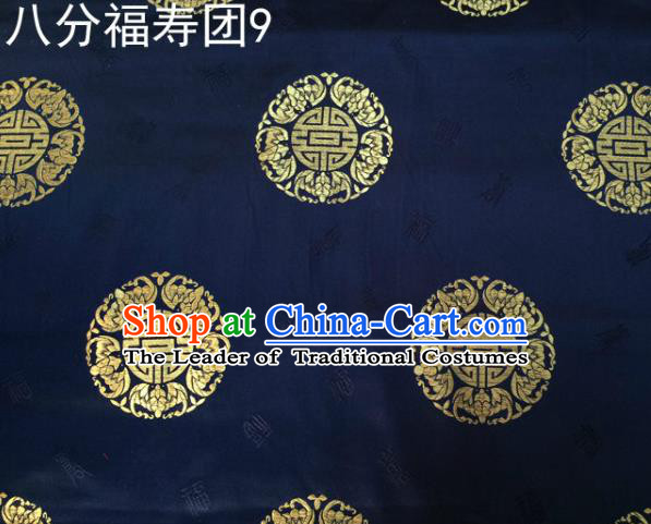 Asian Chinese Traditional Handmade Printing Golden Round Happiness and Longevity Satin Navy Silk Fabric, Top Grade Nanjing Brocade Tang Suit Hanfu Fabric Mattress Cover Cloth Material